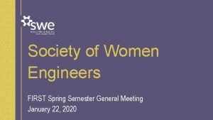 Society of Women Engineers FIRST Spring Semester General