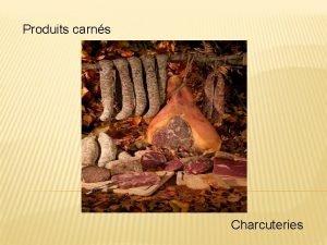 Produits carns Charcuteries DIFFRENCE ENTRE PRODUITS CARNS ET