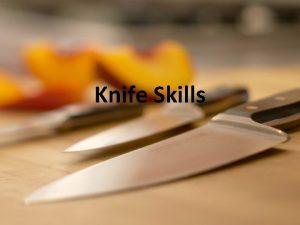 Knife Skills Cutting Boards A cutting board is