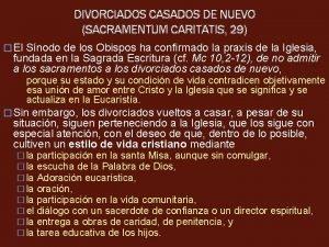 DIVORCIADOS CASADOS DE NUEVO SACRAMENTUM CARITATIS 29 El