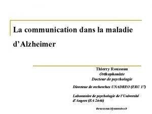 La communication dans la maladie dAlzheimer Thierry Rousseau