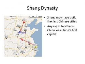 Shang Dynasty Shang may have built the first