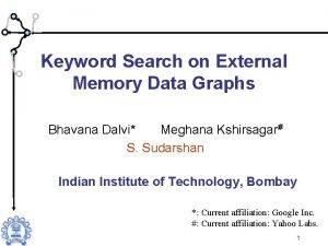 Keyword Search on External Memory Data Graphs Bhavana