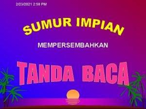 2232021 2 58 PM MEMPERSEMBAHKAN TANDA BACA Tanda