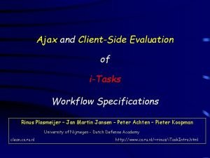 Ajax and ClientSide Evaluation of iTasks Workflow Specifications