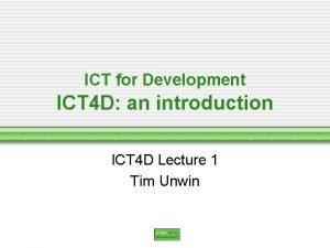 ICT for Development ICT 4 D an introduction