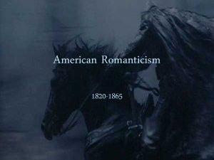 American Romanticism 1820 1865 National Optimism n n