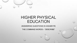 HIGHER PHYSICAL EDUCATION ANSWERING QUESTIONS IN HIGHER PE