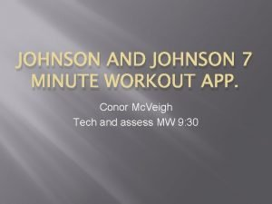 JOHNSON AND JOHNSON 7 MINUTE WORKOUT APP Conor