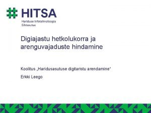 Digiajastu hetkolukorra ja arenguvajaduste hindamine Koolitus Haridusasutuse digitaristu