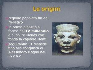 Le origini regione popolata fin dal Neolitico la