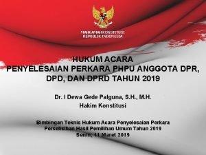 MAHKAMAH KONSTITUSI REPUBLIK INDONESIA HUKUM ACARA PENYELESAIAN PERKARA