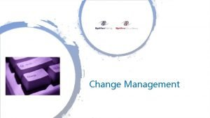 Change Management Change Management Is Change Happening Change