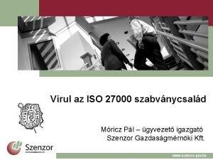 Virul az ISO 27000 szabvnycsald Mricz Pl gyvezet