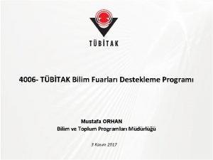 TBTAK 4006 TBTAK Bilim Fuarlar Destekleme Program Mustafa