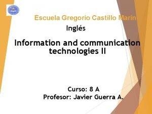 Escuela Gregorio Castillo Marn Ingls Information and communication