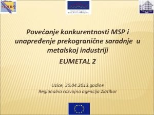 Poveanje konkurentnosti MSP i unapreenje prekogranine saradnje u