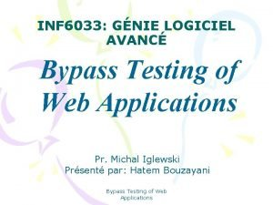 INF 6033 GNIE LOGICIEL AVANC Bypass Testing of