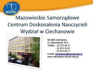 Mazowieckie Samorzdowe Centrum Doskonalenia Nauczycieli Wydzia w Ciechanowie