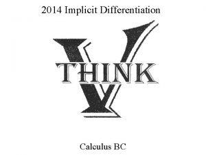 2014 Implicit Differentiation Calculus BC Implicit Differentiation Equation