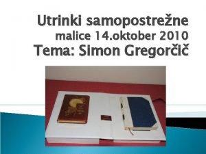 Utrinki samopostrene malice 14 oktober 2010 Tema Simon
