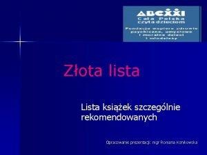 Zota lista Lista ksiek szczeglnie rekomendowanych Opracowanie prezentacji