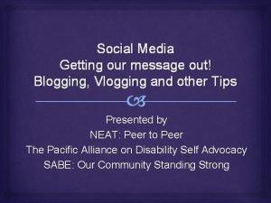 Social Media Getting our message out Blogging Vlogging