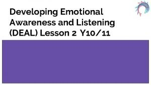 Developing Emotional Awareness and Listening DEAL Lesson 2