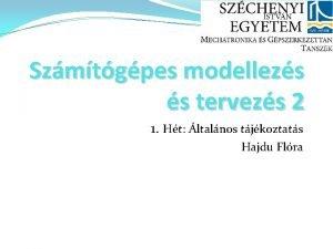 Szmtgpes modellezs s tervezs 2 1 Ht ltalnos