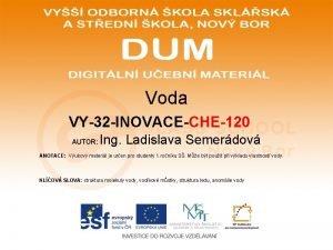 Voda VY32 INOVACECHE120 AUTOR Ing Ladislava Semerdov ANOTACE