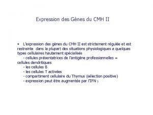 Expression des Gnes du CMH II Lexpression des