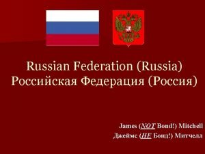 Russian Federation Russia Geography Official name Russian Federation