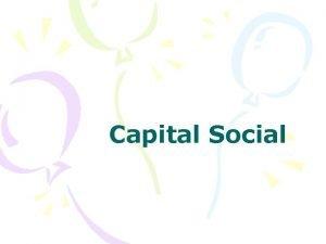 Capital Social Capital Social El concepto de Capital
