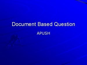 Document Based Question APUSH Steps Directions Follow the