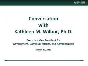 Conversation with Kathleen M Wilbur Ph D Executive