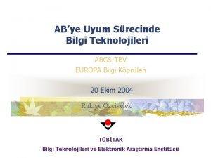 ABye Uyum Srecinde Bilgi Teknolojileri ABGSTBV EUROPA Bilgi