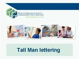 Tall Man lettering Learning outcomes After this session
