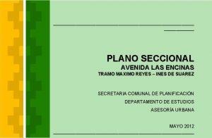 PLANO SECCIONAL AVENIDA LAS ENCINAS TRAMO MAXIMO REYES