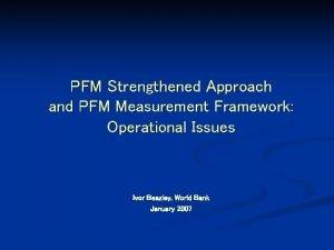 PFM Strengthened Approach and PFM Measurement Framework Operational