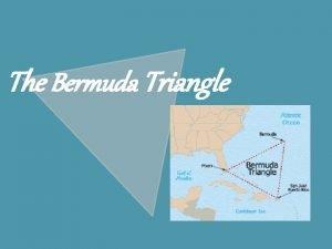 The Bermuda Triangle The Bermuda Triangle customary name
