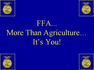 FFA More Than Agriculture Its You The FFA