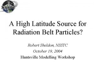A High Latitude Source for Radiation Belt Particles
