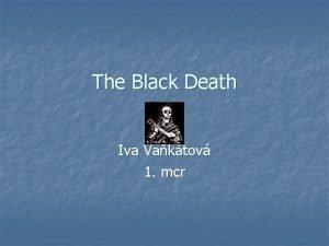 The Black Death Iva Vaktov 1 mcr Introduction