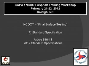 CAPA NCDOT Asphalt Training Workshop February 21 22