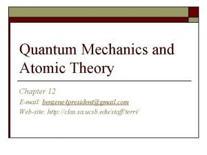 Quantum Mechanics and Atomic Theory Chapter 12 Email