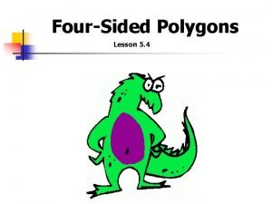 FourSided Polygons Lesson 5 4 Polygons n n