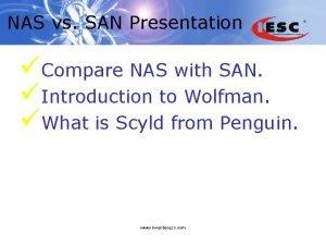 NAS vs SAN Presentation Compare NAS with SAN
