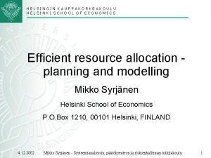 HELSINGIN KAUPPAKORKEAKOULU HELSINKI SCHOOL OF ECONOMICS Efficient resource