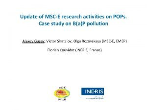 Update of MSCE research activities on POPs Case