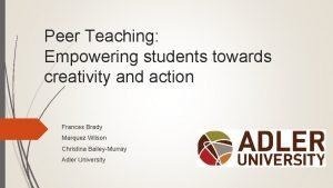 Peer Teaching Empowering students towards creativity and action